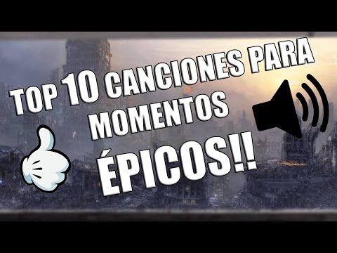 Top 10 Canciones Para momentos Épicos | Parte 1 - YouTube
