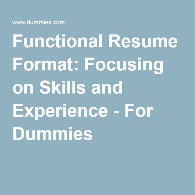 Functional Resume Format: Focusing On Skills And Experience   Dummies