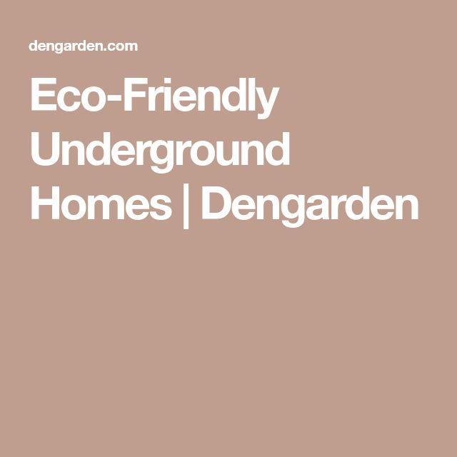 Eco-Friendly Underground Homes | Dengarden