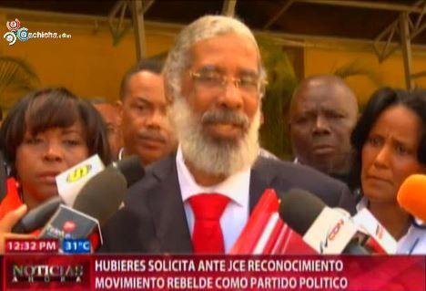 Hubieres Solicita Ante JCE Reconocimiento Movimiento Rebelde Como Partido Político #Video