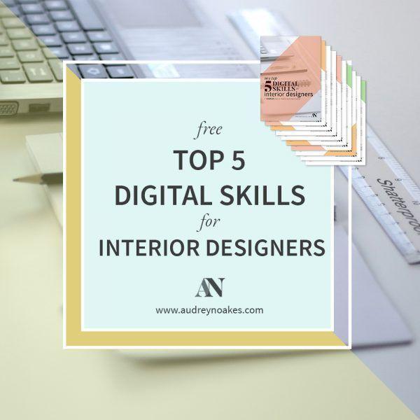 Free Guide To Top 5 Digital Skills For Interior Designers Some Bonus Tips In 2020 Interior Design Guide Best Interior Design Websites Interior Design Business