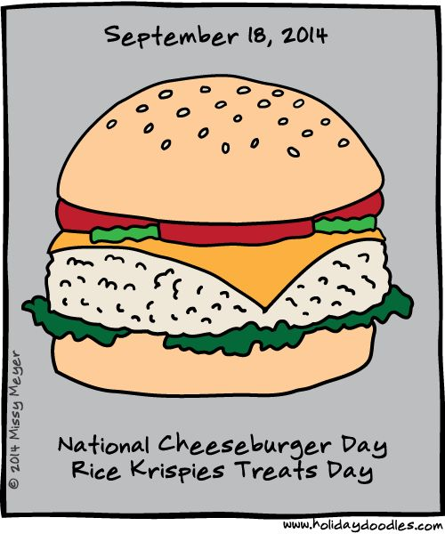 Sept 18, 2014: National Cheeseburger Day; Rice Krispies Treats Day