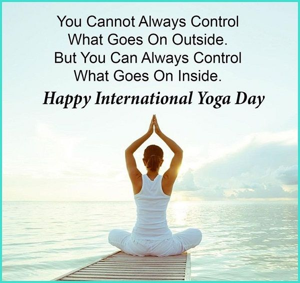 Famous Messages On Yoga Day Celebration Happy International Yoga Day Happy Yoga Day Yoga Day