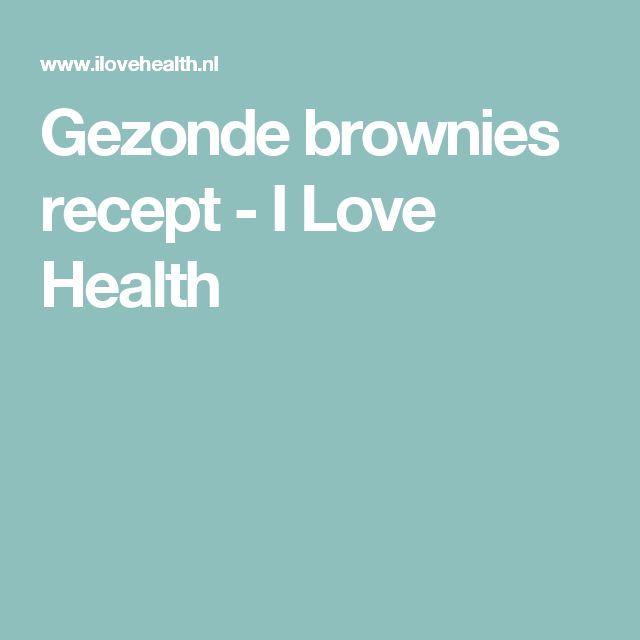 Gezonde brownies recept - I Love Health