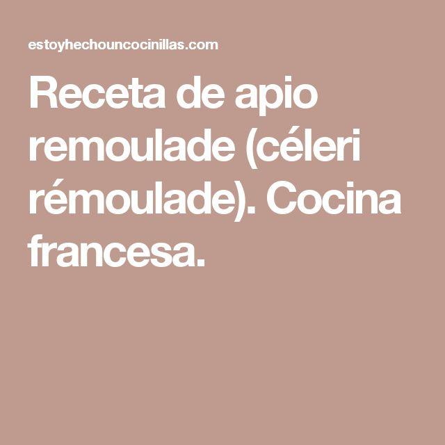 Receta de apio remoulade (céleri rémoulade). Cocina francesa.