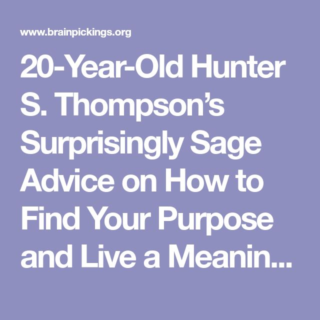 20-Year-Old Hunter S. Thompson's Surprisingly Sage Advice on How to Find Your Purpose and Live a Meaningful Life