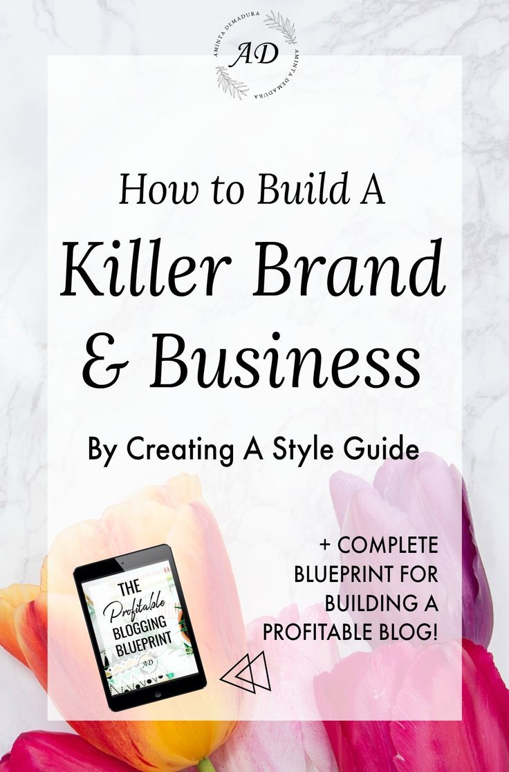 How To Create A Style Guide That Takes Your Brand To The Next Level Style Guides Branding Your Business Profitable Blogging