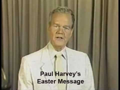 Paul Harvey's Easter message was told and retold countless years. His message includes the story about a bird and a cage. He also ends the message with the shortest ever Easter sermon.