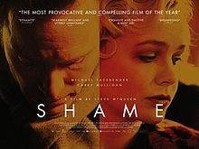 Shame is a 2011 British drama film co-written and directed by Steve McQueen, starring Michael Fassbender and Carey Mulligan. Shame was co-produced by Film4 and See-Saw Films. Shame's explicit sexual scenes regarding sexual addiction resulted in this film's being rated NC-17 in the United States.