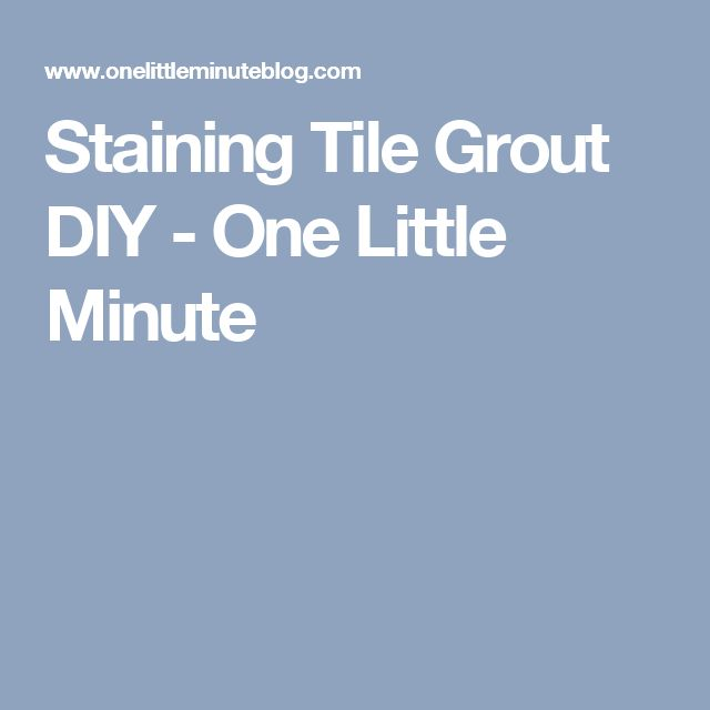 Staining Tile Grout DIY - One Little Minute