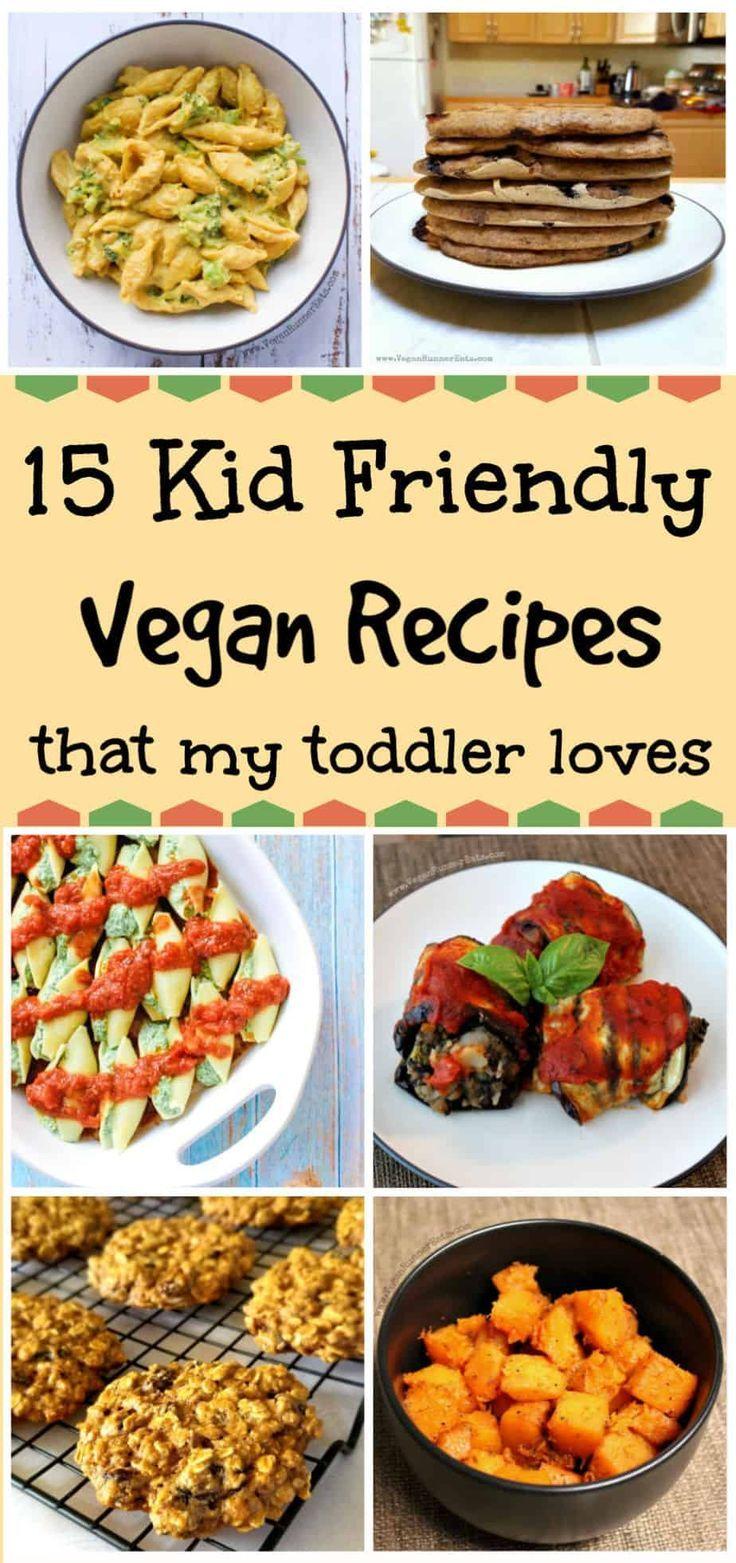 15 Kid Friendly Vegan Recipes That My Toddler Loves In 2020 Vegan Kids Recipes Kid Friendly Meals Healthy Toddler Meals