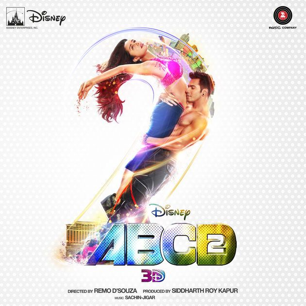 Abcd 2 Original Motion Picture Soundtrack By Sachin Jigar On Apple Music Mp3 Song Songs Mp3 Song Download