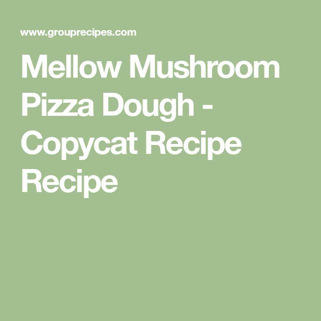 Mellow Mushroom Pizza Dough - Copycat Recipe Recipe