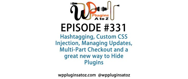 #WordPress #Plugins A to Z Episode 331 Hashtagging, Custom CSS Injection, Managing Updates - http://plugins.wpsupport.ca/wordpress-plugins-z-episode-331-hashtagging-custom-css-injection-managing-updates/