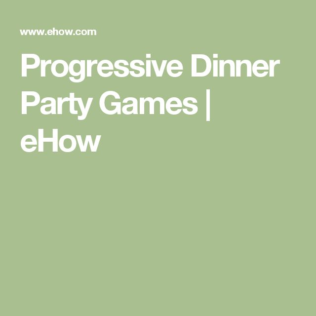 Progressive Dinner Party Games | eHow                                                                                                                                                                                 More