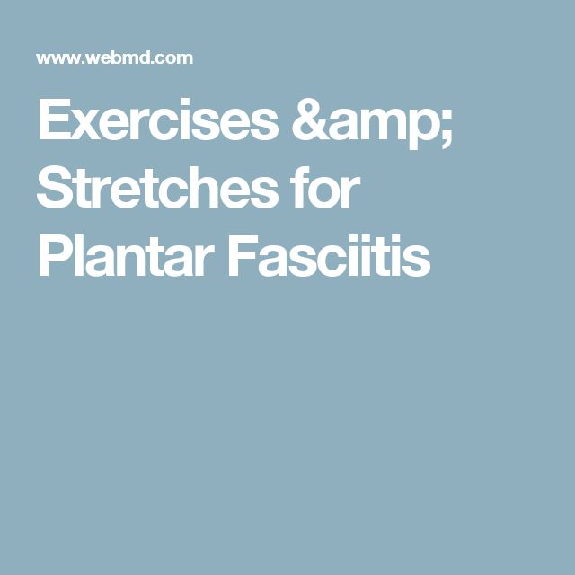 Exercises & Stretches for Plantar Fasciitis