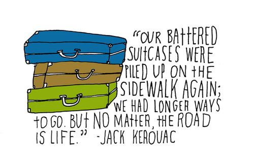 The road is life - Jack Kerouac via this isn't happiness™