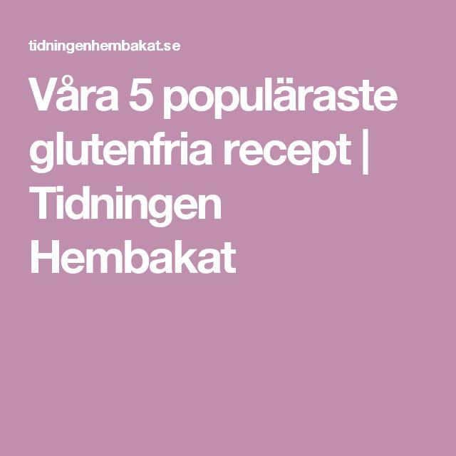 Våra 5 populäraste glutenfria recept | Tidningen Hembakat