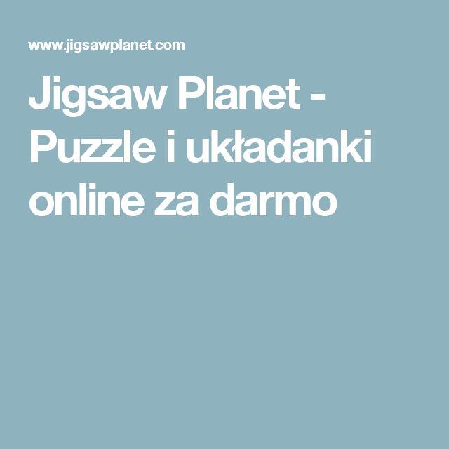 Jigsaw Planet - Puzzle i układanki online za darmo