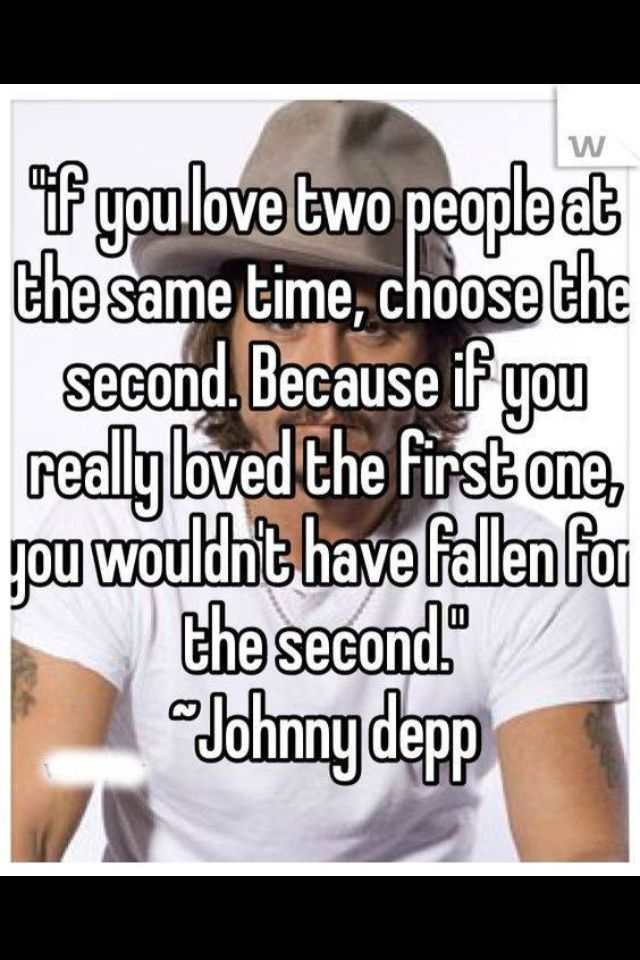 This is a good quote, but only thing is I haven't fallen in love with anyone else... I still love them same