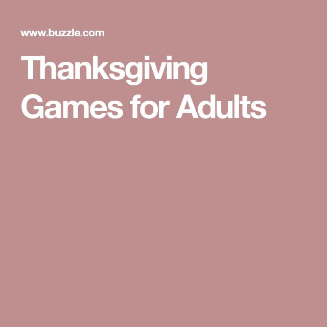 Thanksgiving Games for Adults                              …                                                                                                                                                                                 More