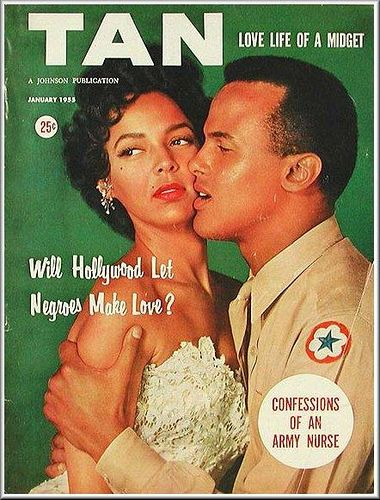"""TAN magazine cover of Dorothy Dandridge and Harry Belefonte for the movie, Carmen Jones,"""" 1955. - TAN magazine targeted African-American women and was published by Johnson Publishing, the same people who brought you the Ebony and Jet magazines of today."""