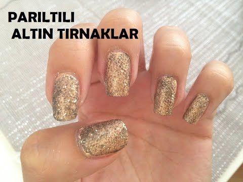 Nail Art - Parıltılı Altın Tırnaklar golden nails - YouTube