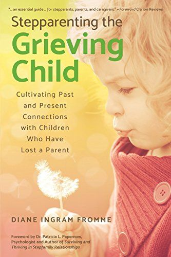 Stepparenting the Grieving Child: Cultivating Past and Pr... https://www.amazon.com/dp/1939919479/ref=cm_sw_r_pi_dp_x_ey8czb8D02B14