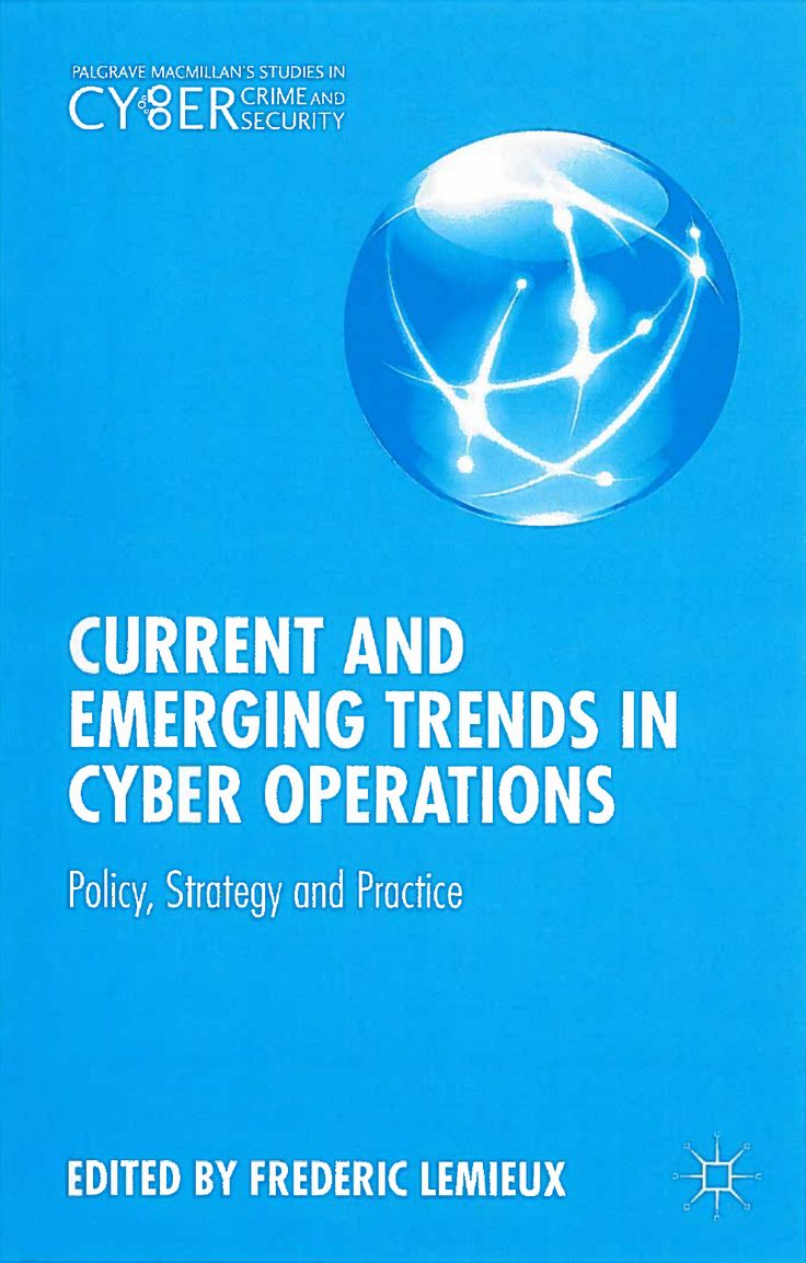 Current and emerging trends in cyber operations : policy, strategy and practice - Frédéric Lemieux 982579