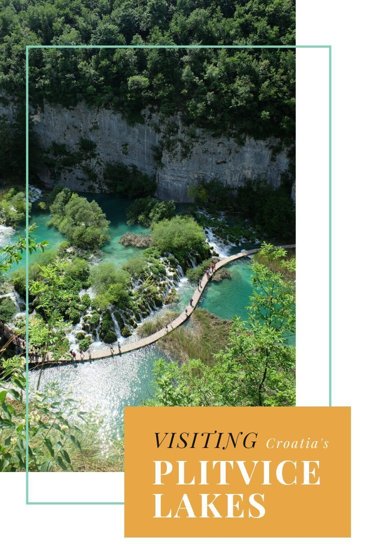Visiting The Plitvice Lakes Croatia Plitvice Lakes Plitvice Lakes National Park National Parks