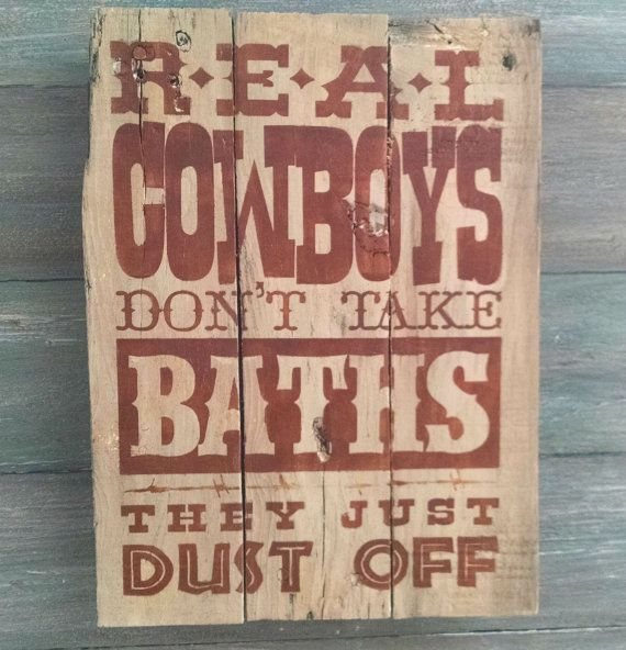 Rustic Wood Sign Cowboys Don T Take Baths Western Bathroom Decor Cowboy Bathroom Decor Cowboy Home Decor Cowboy Western Wall Decor