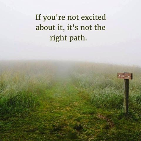 If you're not excited about it it's not the right path.  http://ift.tt/1QWx9sf