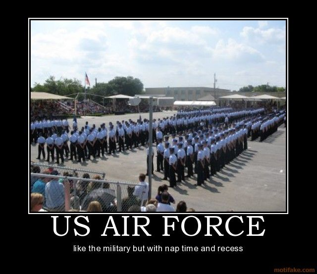 U.S. Military Demotivational Poster | US AIR FORCE - like the military but with nap time and recess