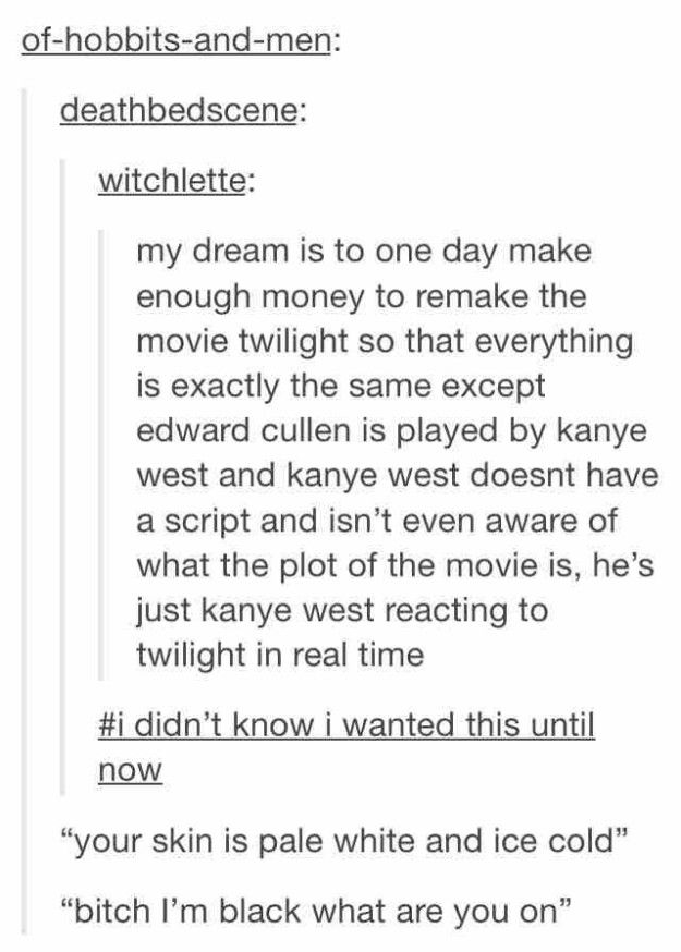 This Twilight reboot we'd all like to see: | 18 Tumblr Bloggers Who Should Grow Up To Be Writers