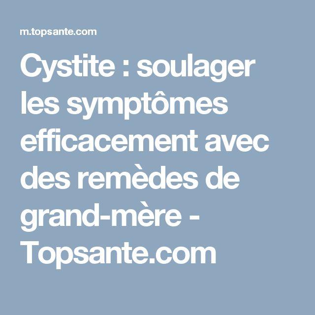 Cystite : soulager les symptômes efficacement avec des remèdes de grand-mère - Topsante.com