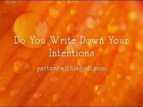 Do You Write Down Your Intentions!!