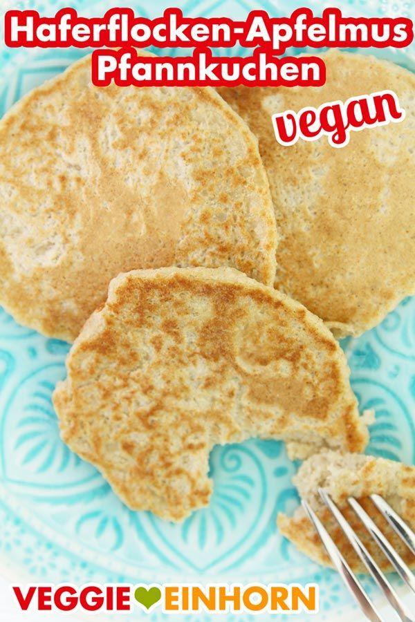 Gesunde vegane Pfannkuchen mit Haferflocken und Apfelmus | ohne Banane, ohne Mehl, …   – Vegetarische Low Carb Rezepte