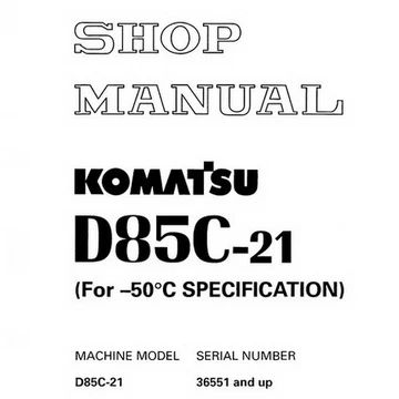 Komatsu D85C-21 Pipelayer Shop Manual (36551 and up