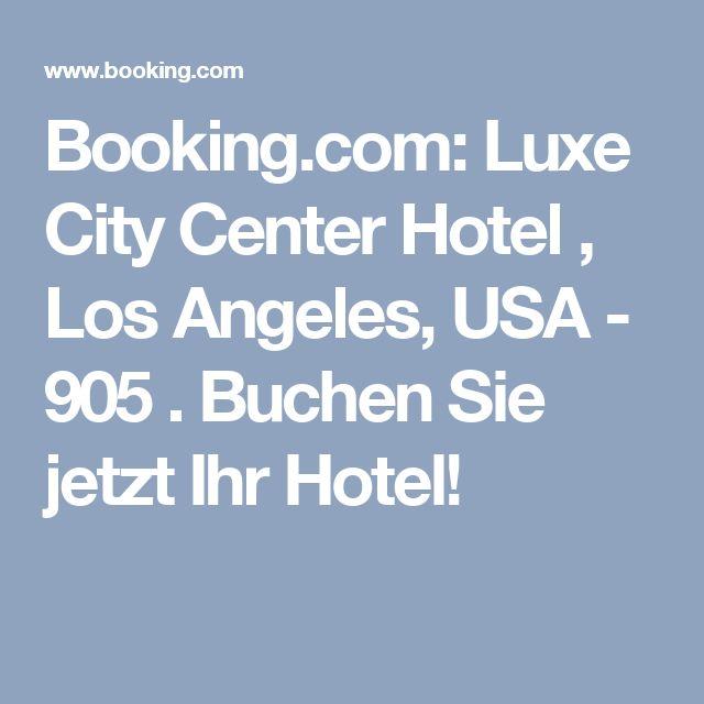 Booking.com: Luxe City Center Hotel , Los Angeles, USA - 905 . Buchen Sie jetzt Ihr Hotel!