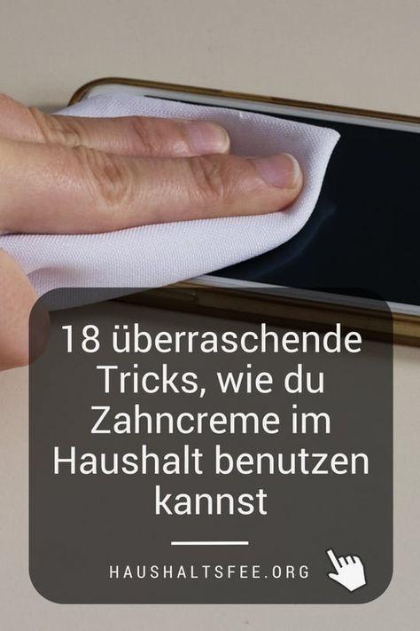 Handy Display reinigen mit Zahnpasta. Zahncreme im Haushalt nutzen, 18 überraschende Tricks