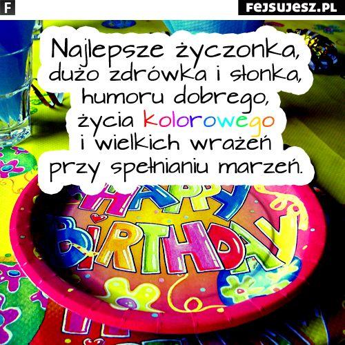 Śmieszne życzenia urodzinowe graficzne na fb - Najlepsze życzonka, dużo zdrówka i słonka, humoru dobrego, życia kolorowego i wielkich wrażeń przy spełnianiu marzeń. / dekoracje na urodziny zdjęcia - fejsujesz.pl - fajne życzenia, cytaty, dowcipy, obrazki i tła na fb
