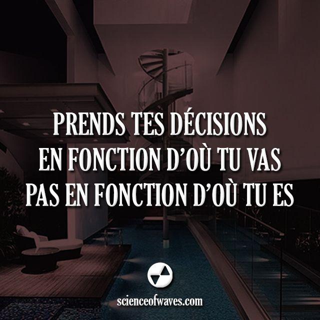 Prends tes décisions en fonction d'où tu vas, pas en fonction d'où tu es. #motivation #citations #citation #réussite