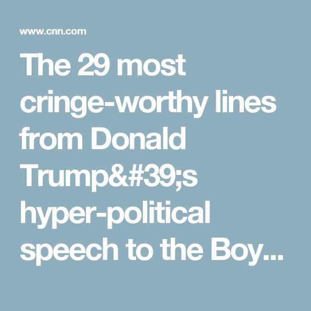The 29 most cringe-worthy lines from Donald Trump's hyper-political speech to the Boy Scouts - CNNPolitics.com