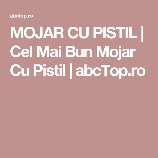 MOJAR CU PISTIL | Cel Mai Bun Mojar Cu Pistil | abcTop.ro