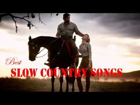 The Best Slow Country Songs - Slow Country Music - YouTube