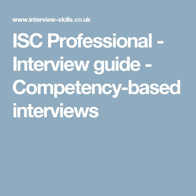 competency based assessment and interviewing Guide to competency based interviewing  competency-based curriculum developmentt workable-hiring-guidepdf  guide to competency based interviews  accurate self-assessment skills will allow you to be objective and critical in evaluating your strengths and weaknesses 1 tell me about a time when you had to change your point of view or.