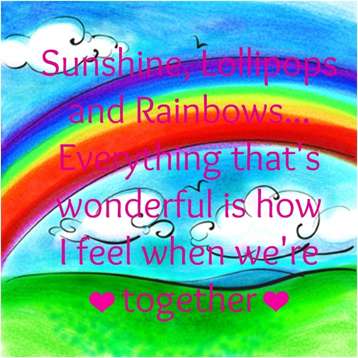 Sunshine, Lollipops And Rainbows... Everything That's