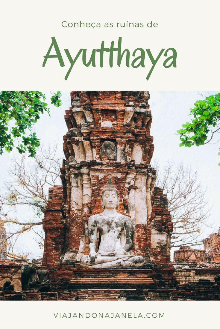 Planejando viajar para a Tailânida? Não deixe a cidade de Ayutthaya fora do seu roteiro!
