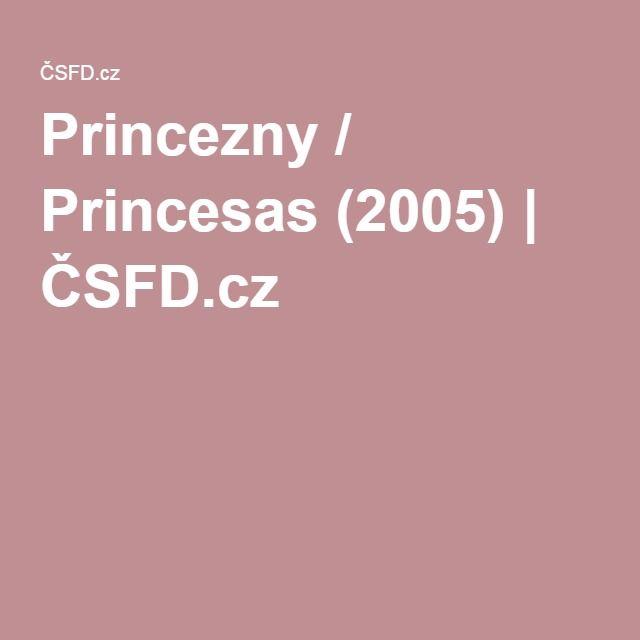 Princezny / Princesas (2005)   ČSFD.cz