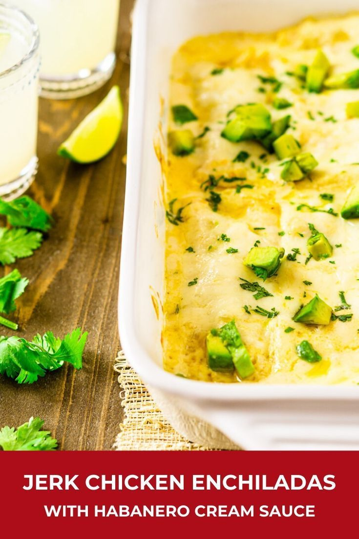 Jerk Chicken Enchiladas With Habanero Sour Cream Sauce Burrata And Bubbles Recipe In 2020 Food Enchilada Recipes Recipes